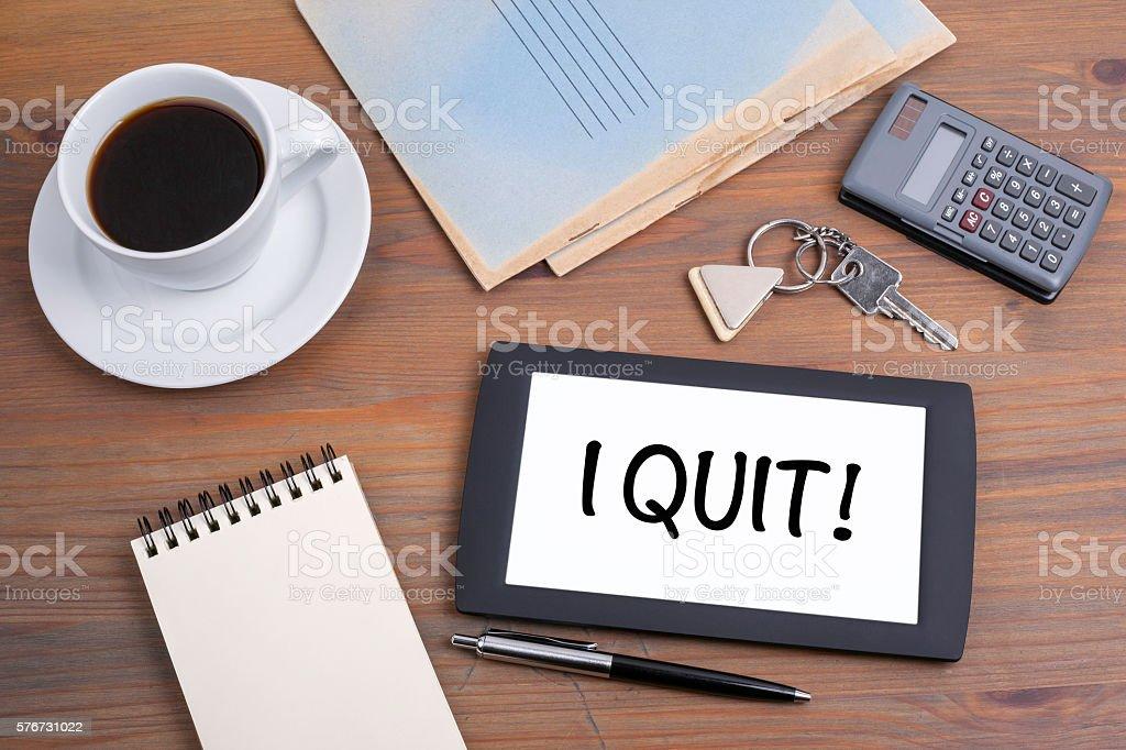 I Quit! stock photo