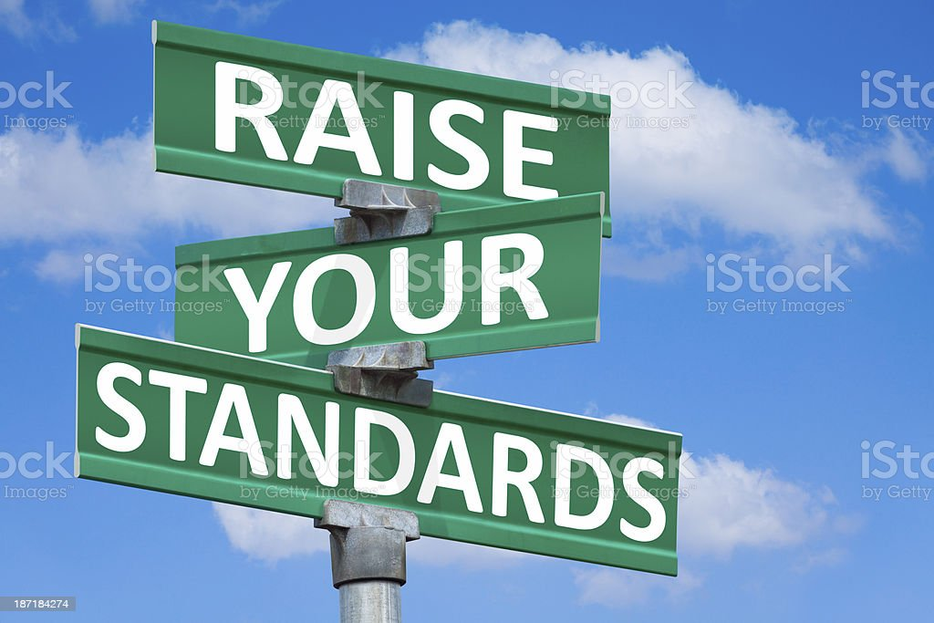 Raise Your Standards Street Sign stock photo