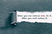 Remove or reduce risk.