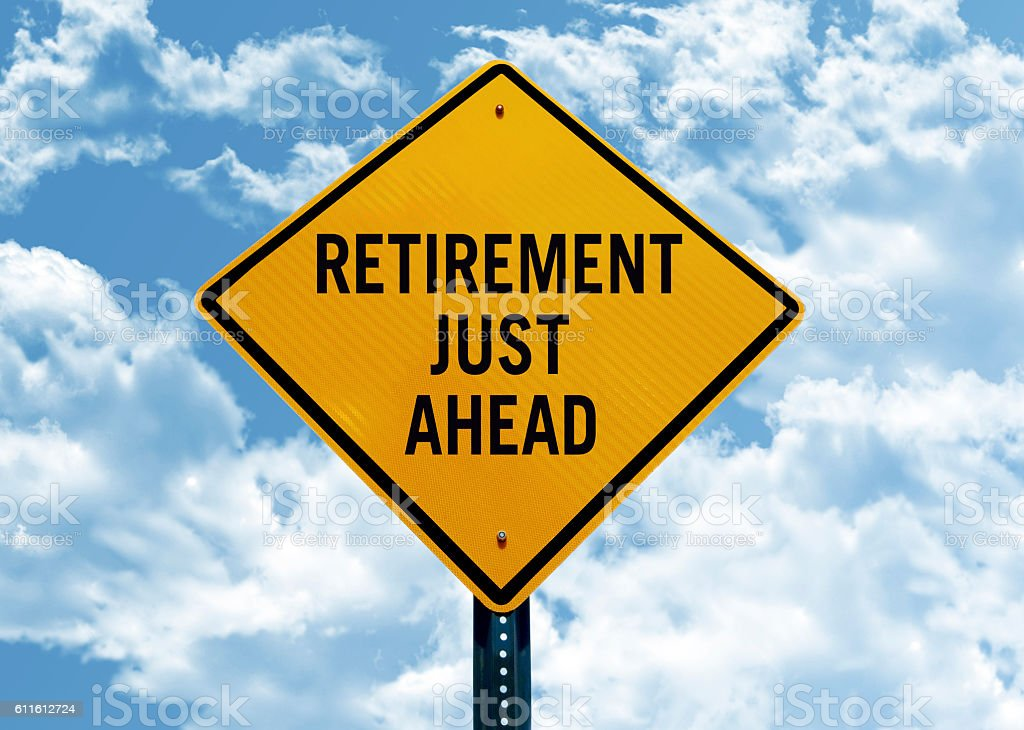 'retirement just ahead'traffic sign stock photo