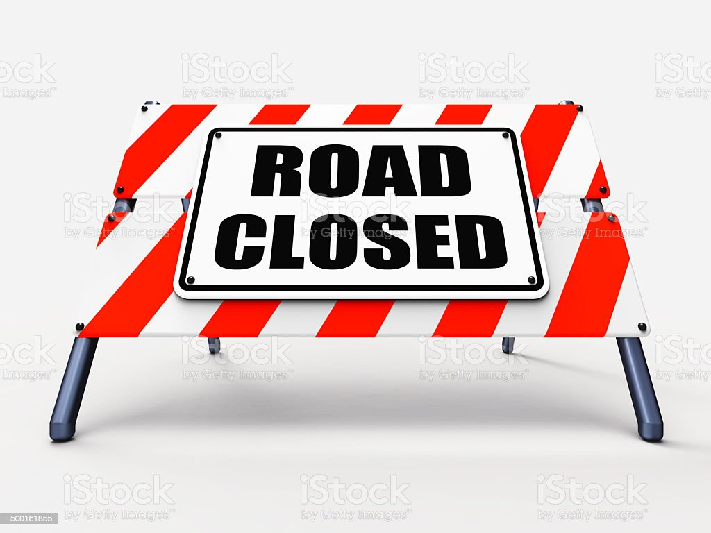 Road Closed Sign Represents Roadblock Barrier or Barricade stock photo