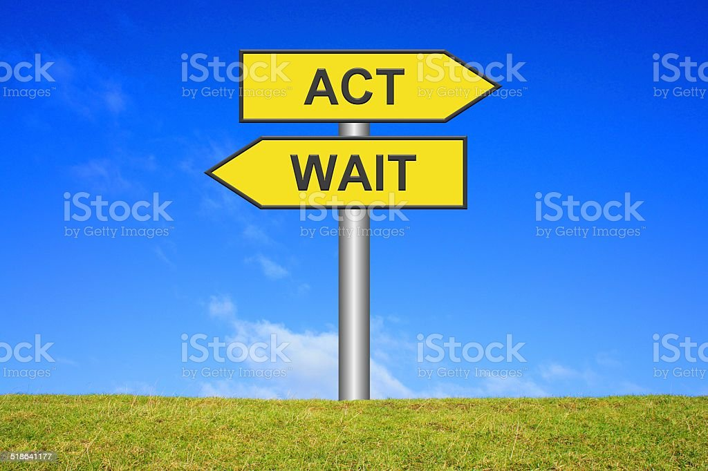 Road Sign Act Wait stock photo