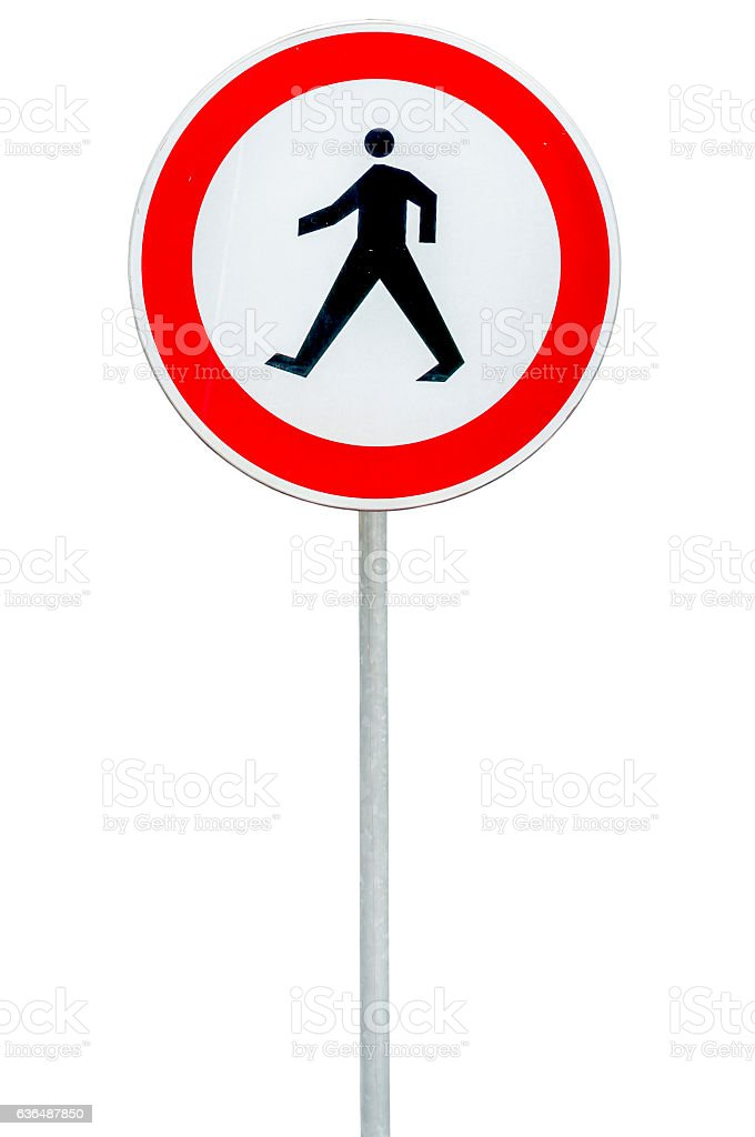 Road sign for No pedestrians isolated on white stock photo