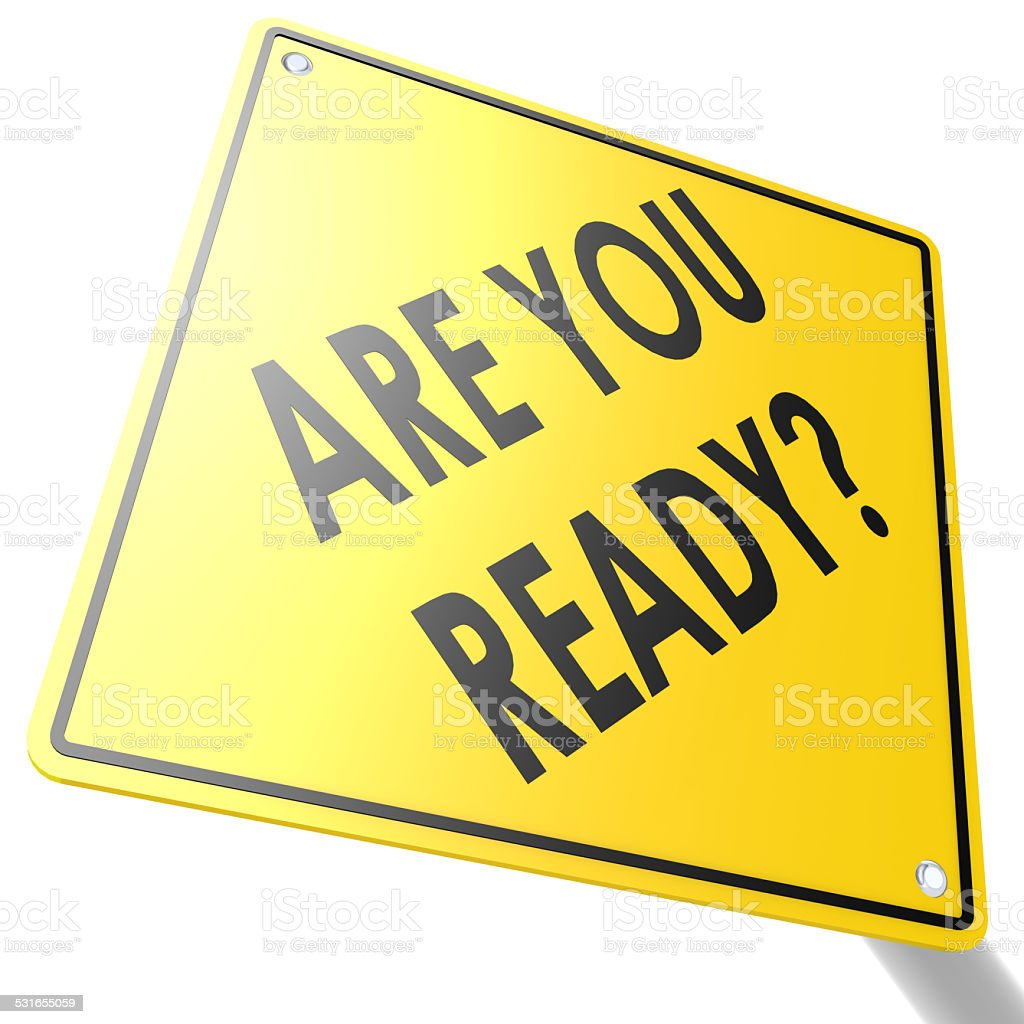 Road sign with are you ready stock photo