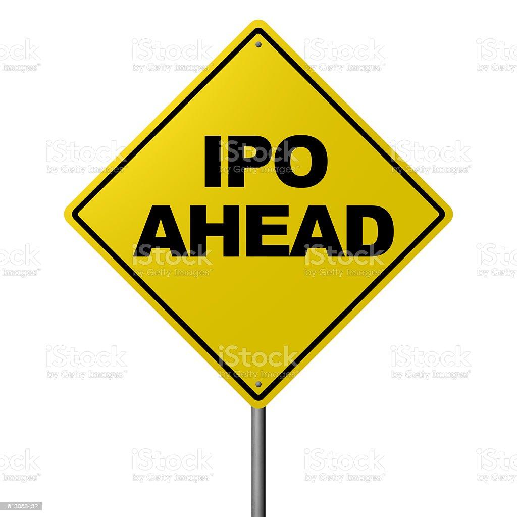 IPO AHEAD - Road Warning Sign stock photo