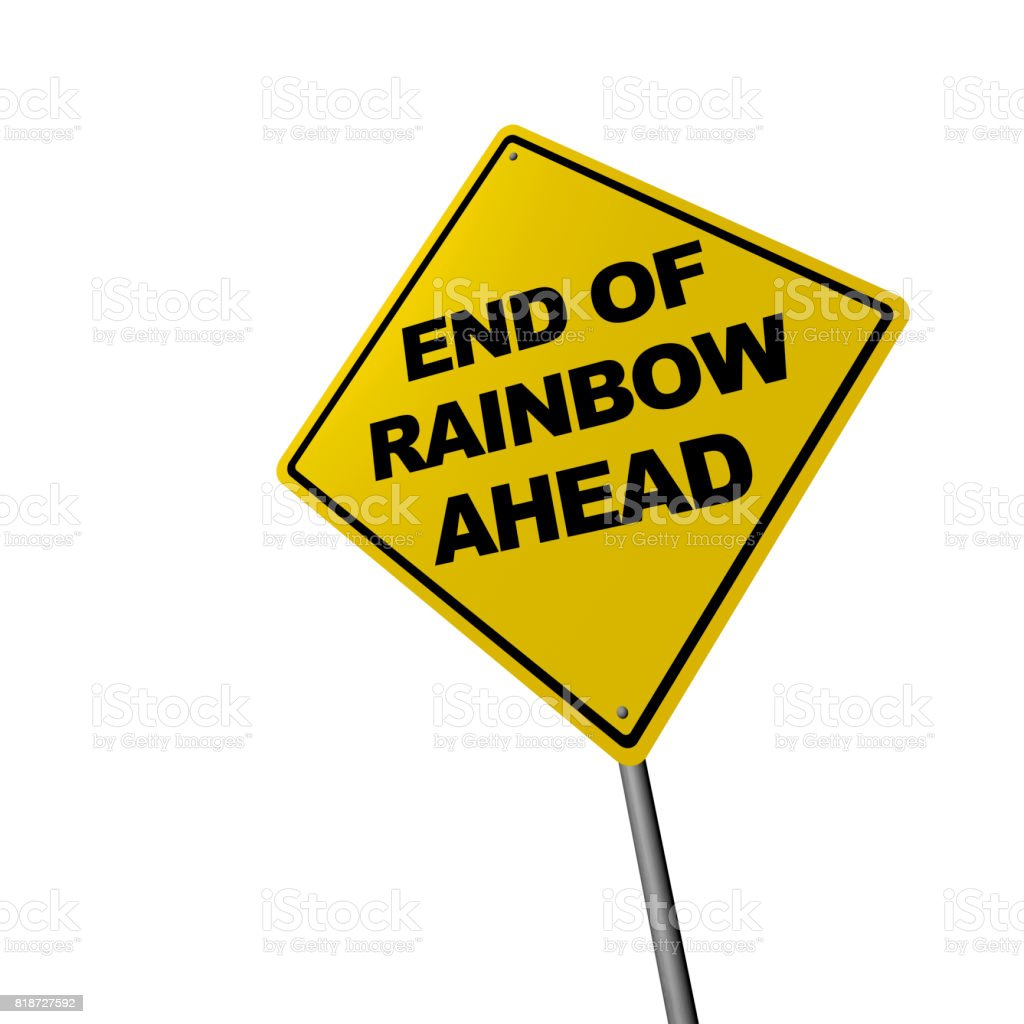 END OF RAINBOW AHEAD - Road Warning Sign stock photo