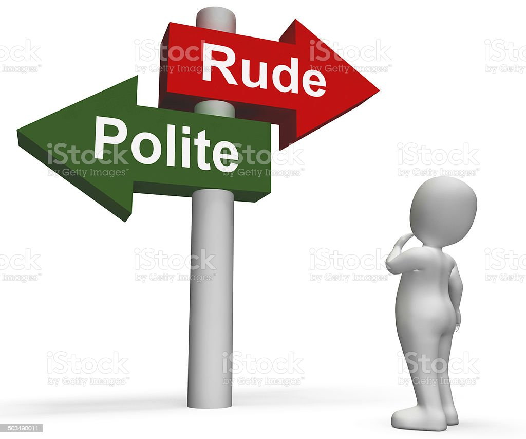 Rude Polite Signpost Means Good Bad Manners stock photo