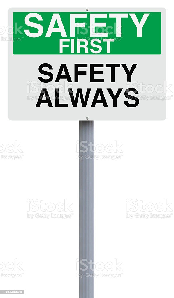 Safety First and Always stock photo
