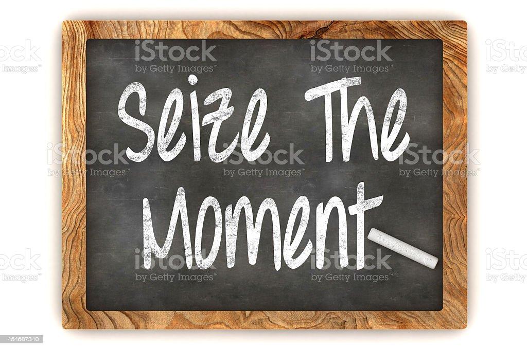 Seize the Moment Chalkboard stock photo