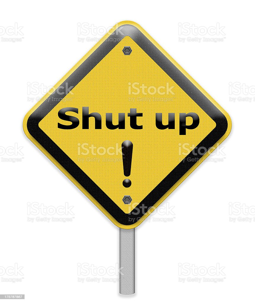 shut up sign stock photo