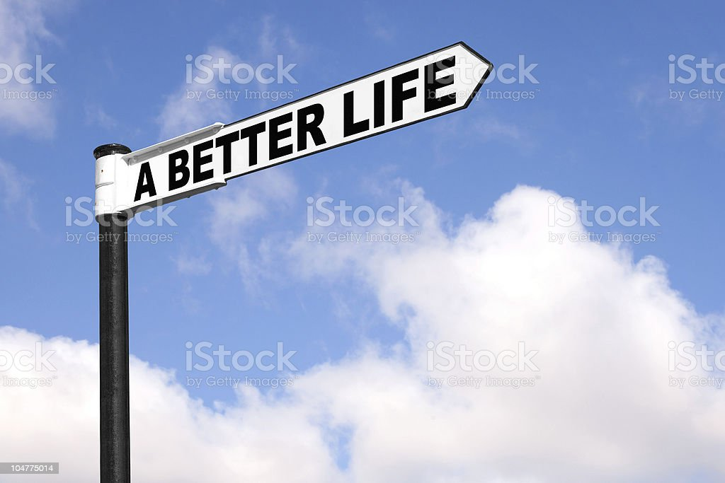 Signpost pointing to A better life stock photo