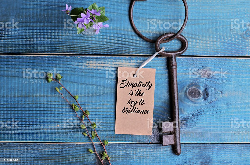 Simplicity is the key to brilliance. Life,  success concept. stock photo