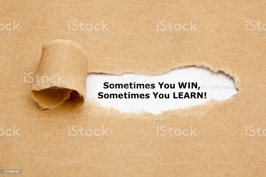 Sometimes You Win Sometimes You Learn stock photo