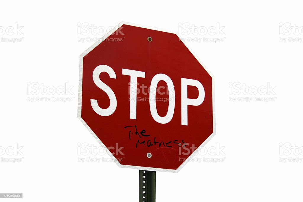 'Stop the Madness' Traffic Sign Isolated on White royalty-free stock photo