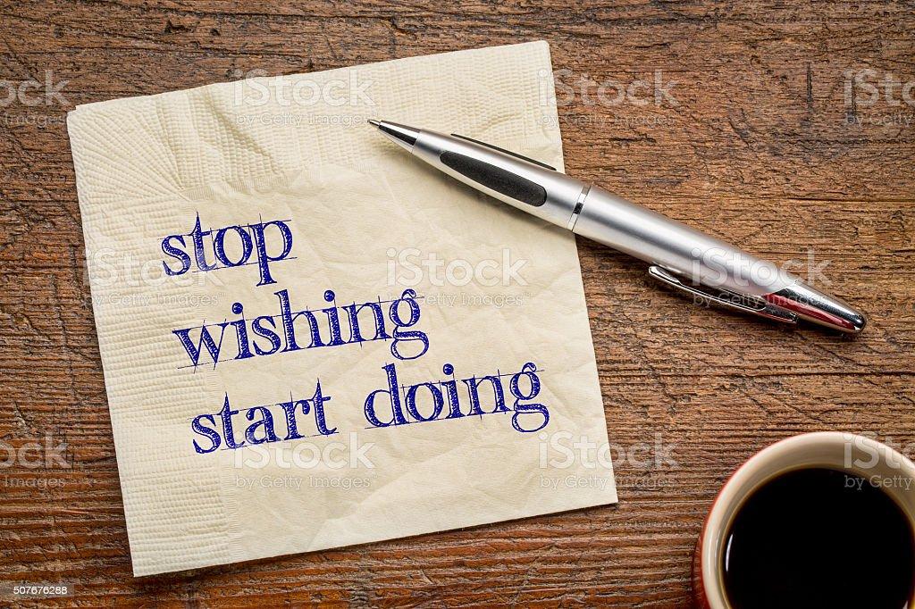 stop wishing, start doing stock photo
