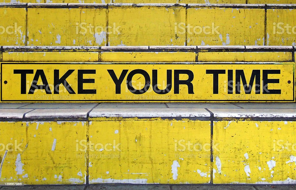 Take your time step sign royalty-free stock photo
