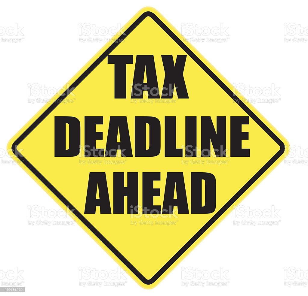 Tax Deadline Ahead warning sign stock photo