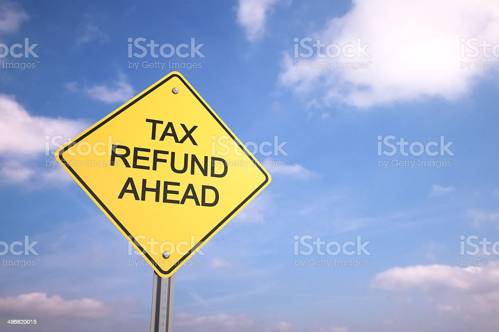 Tax Refund Ahead stock photo