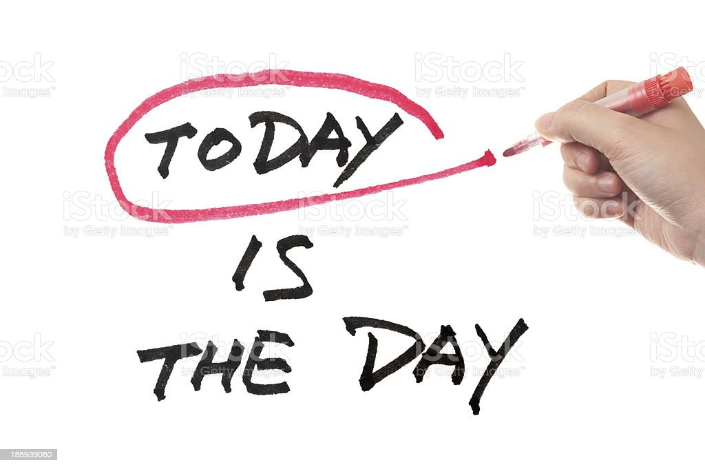 TODAY IS THE DAY text circled with red marker royalty-free stock photo