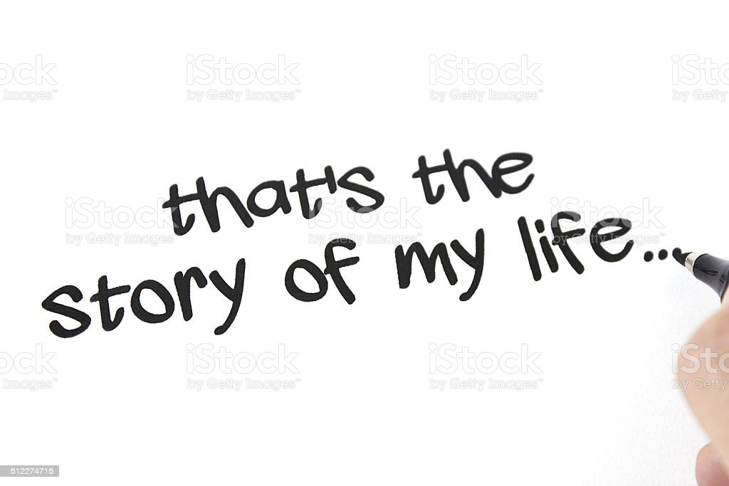 That's the story of my life stock photo