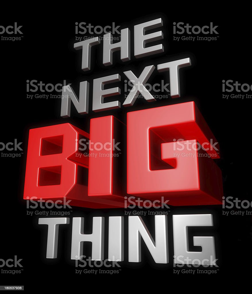 The next big thing stock photo