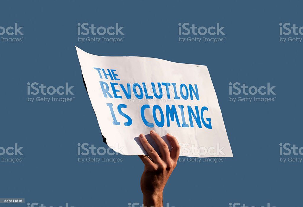 The Revolution is coming stock photo