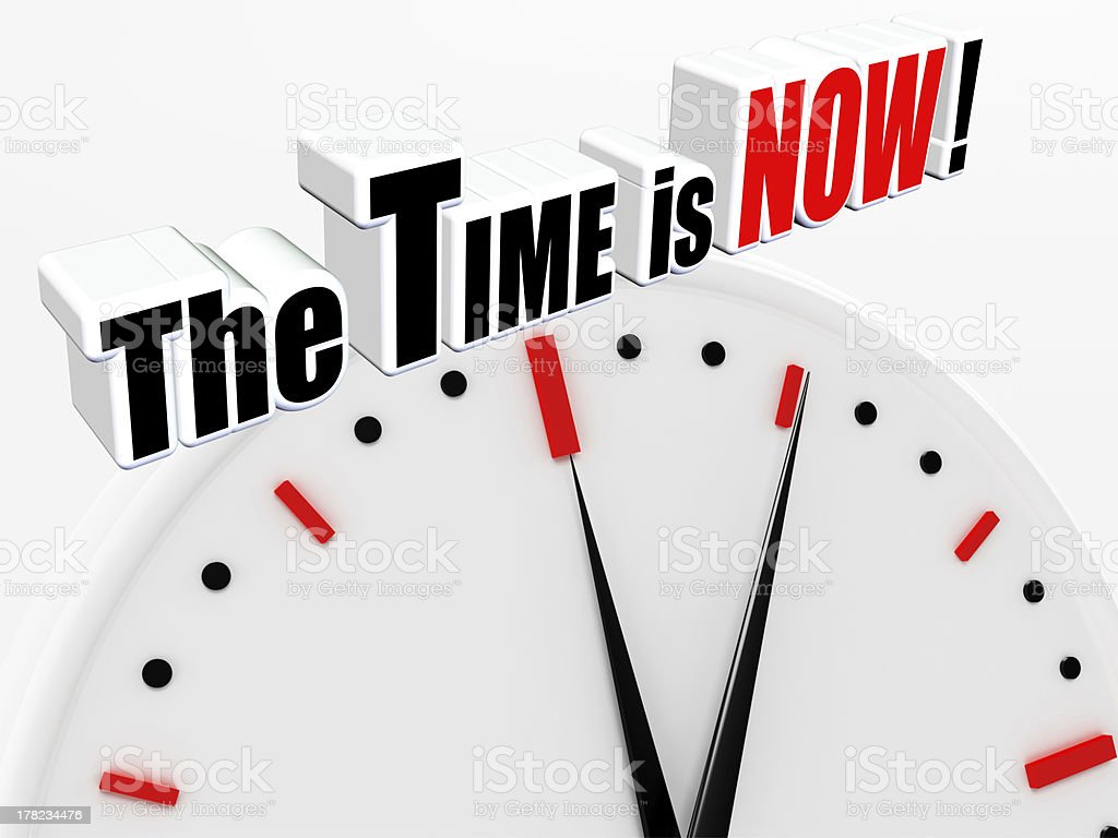 The Time is Now! royalty-free stock photo