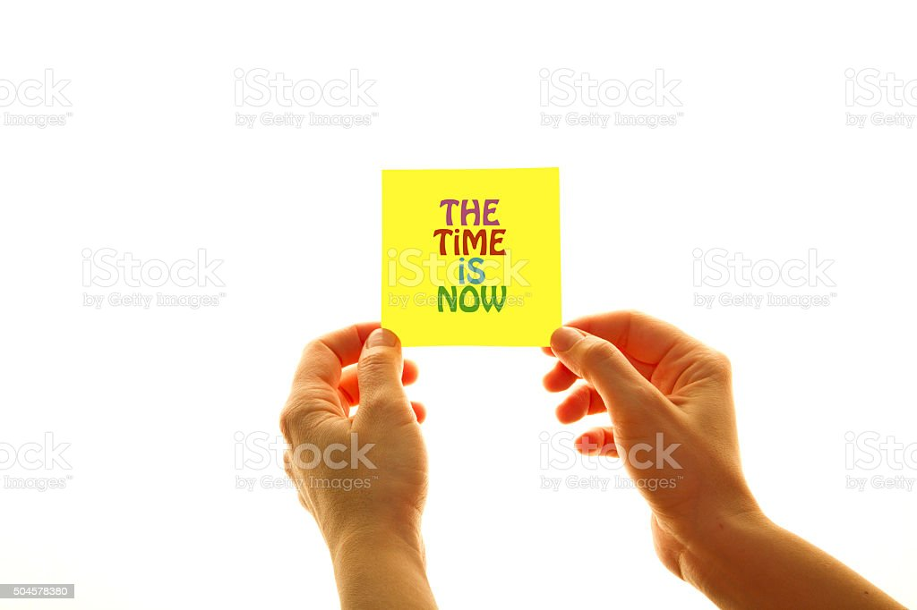 The time is now stock photo