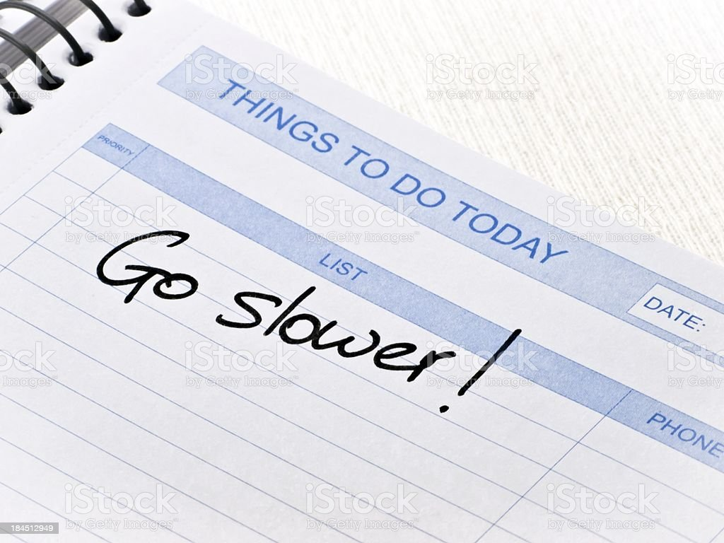Things To Do Today Message-Go slower royalty-free stock photo