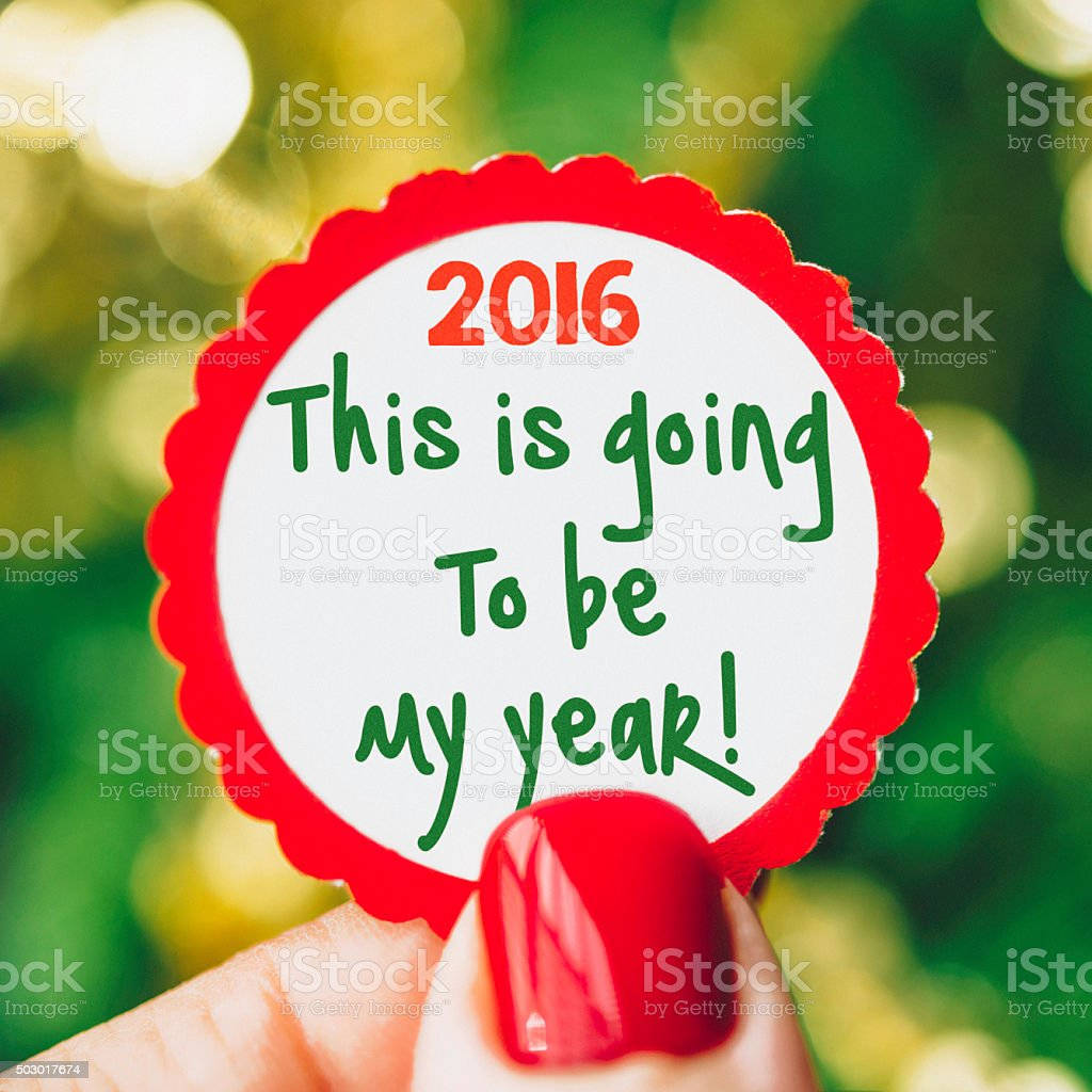 This is going to be my year! 2016 Message stock photo