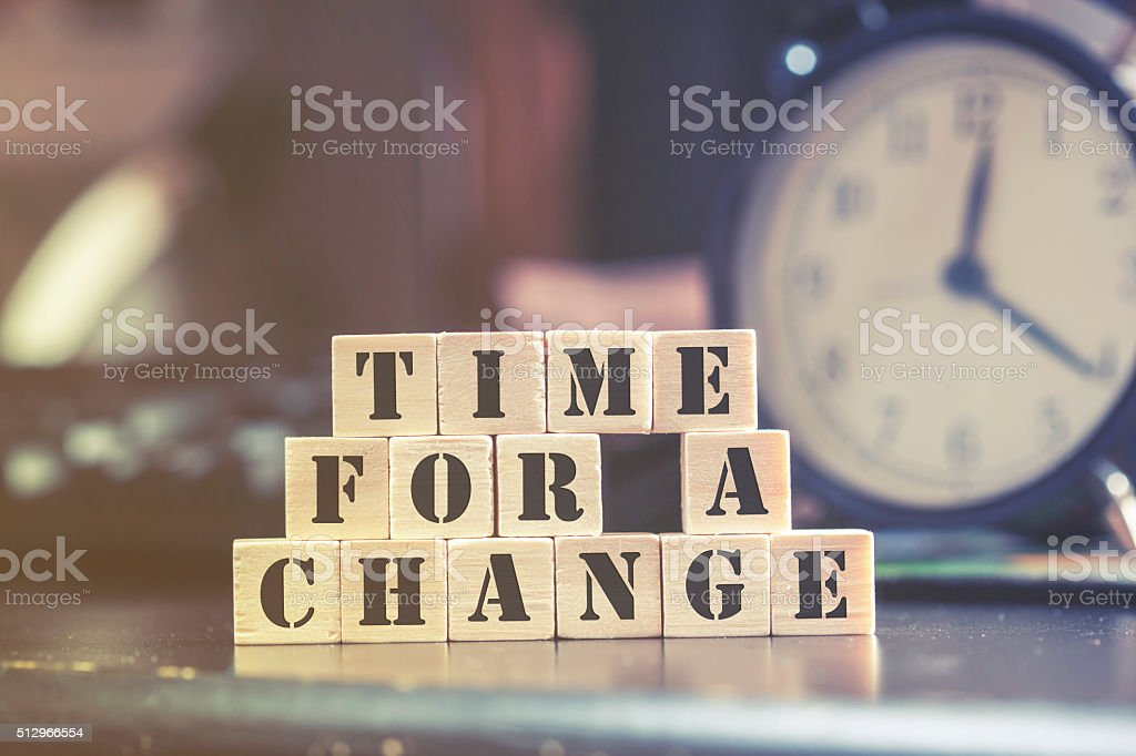 Time for a change message stock photo