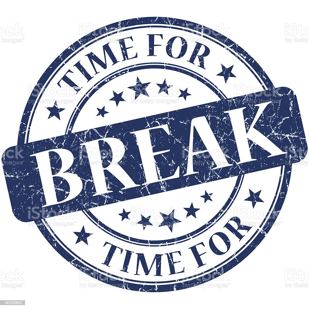 Time for break blue round grungy vintage isolated rubber stamp stock photo