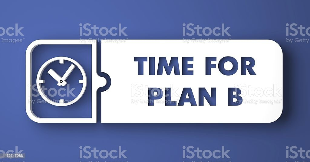 Time for Plan B on Blue in Flat Design Style. stock photo