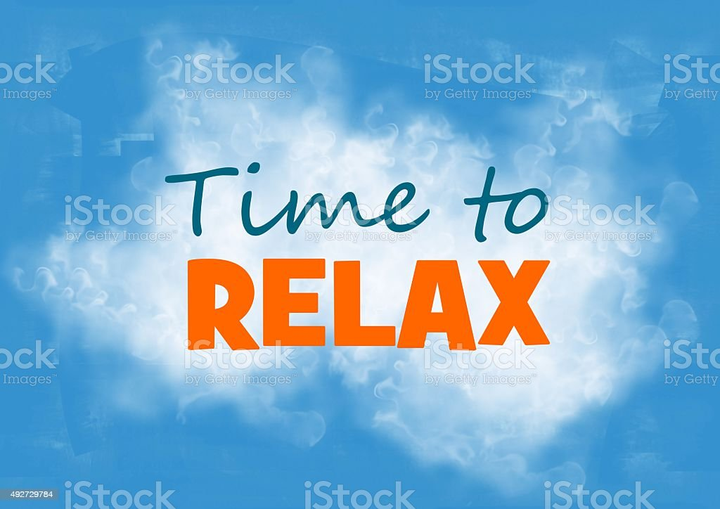 Time to relax message stock photo