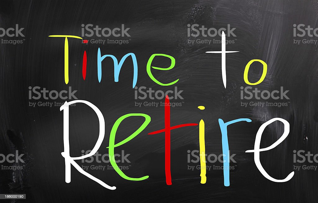 Time To Retire Concept stock photo