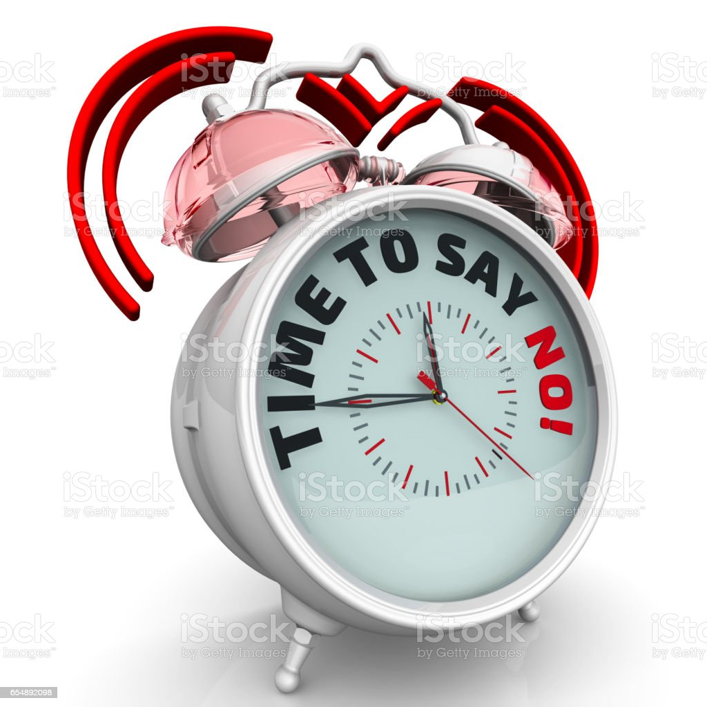 Time to say NO! The alarm clock with an inscription stock photo