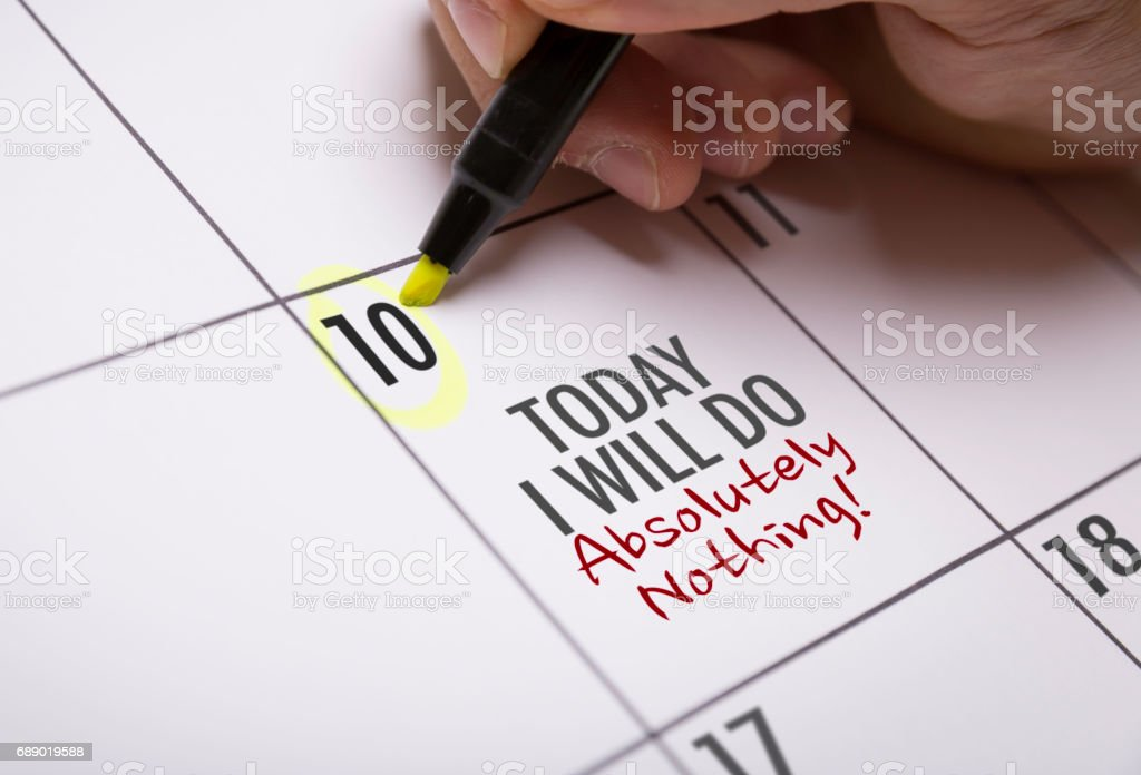 Today I Will Do Absolutely Nothing stock photo