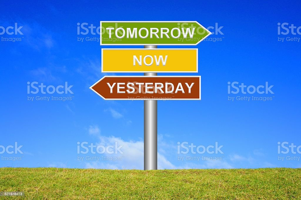 Tomorrow now yesterday stock photo
