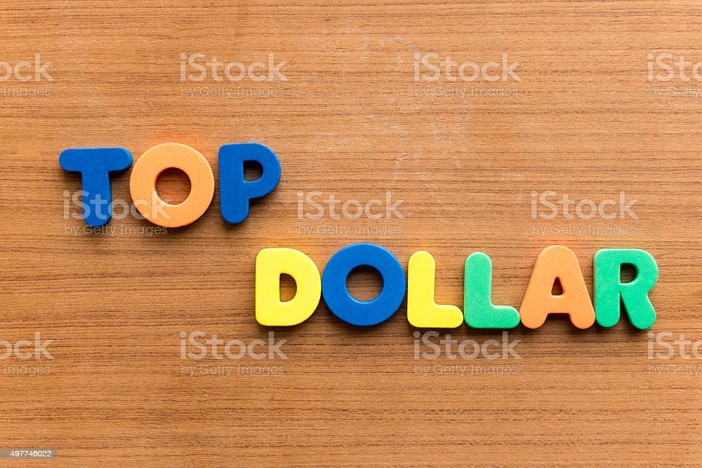 top dollar stock photo