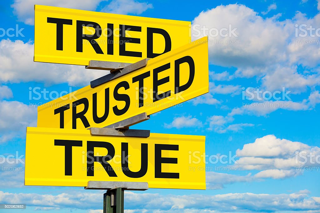 Tried, Trusted, True Street Sign stock photo