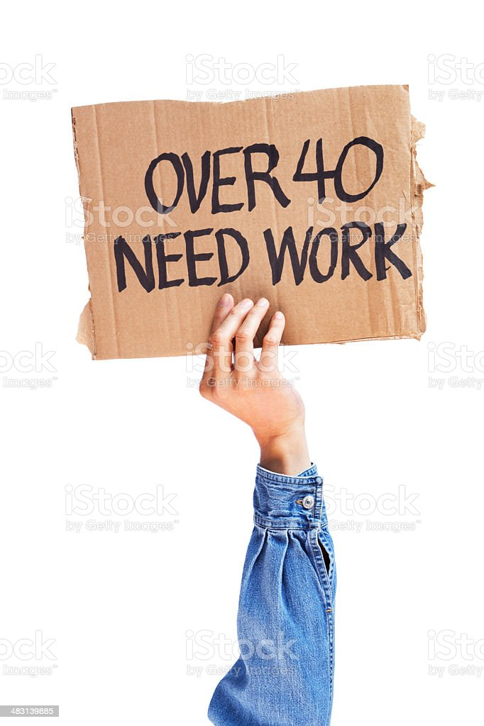 Unemployment Over 40 Need Work Sign royalty-free stock photo