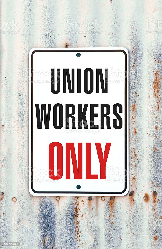 Union Workers Only stock photo