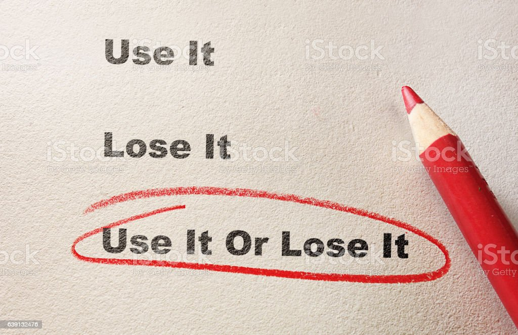Use It Or Lose It message stock photo