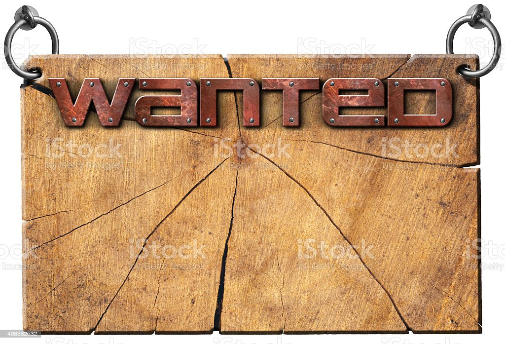 Wanted - Wooden Signboard Isolated on White stock photo