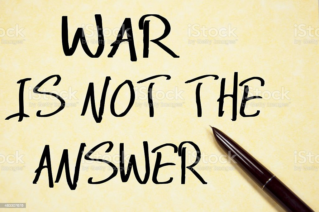 war is not the answer stock photo