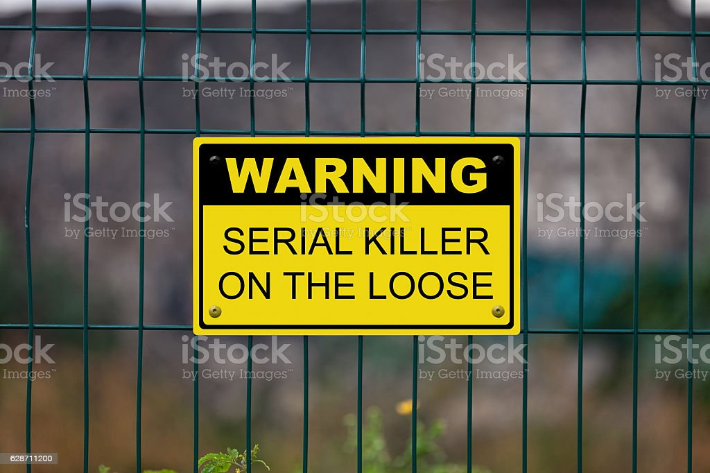 Warning - Serial killer on the loose stock photo