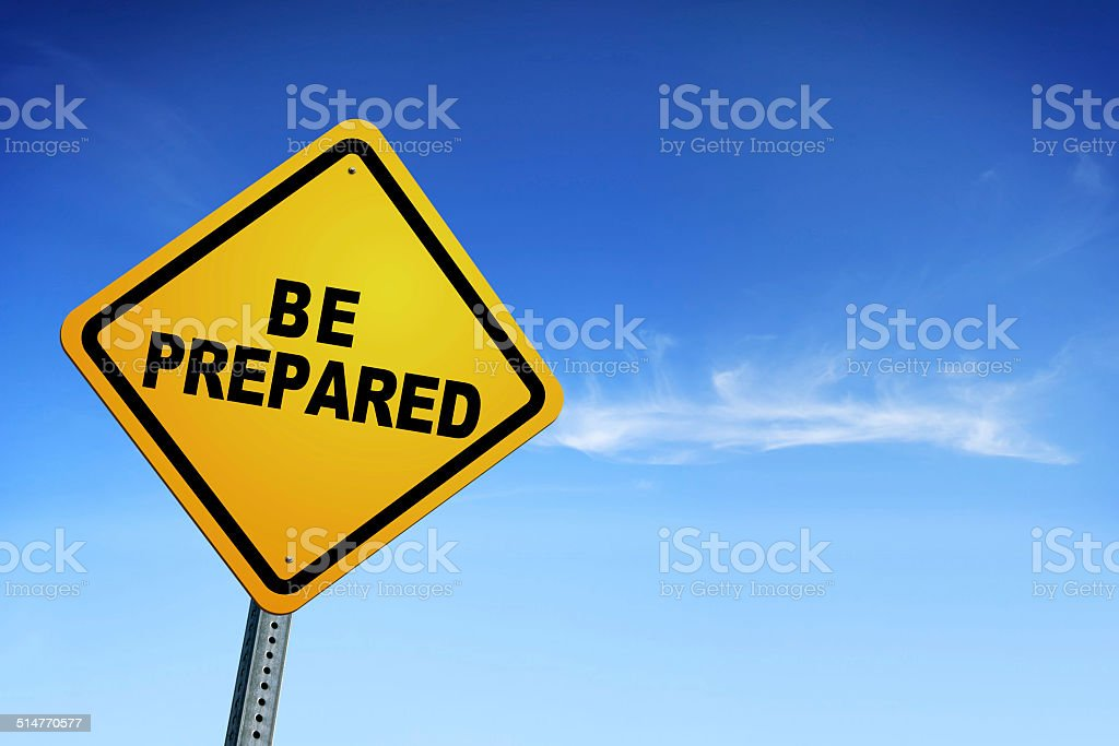 BE PREPARED Warning Sign stock photo