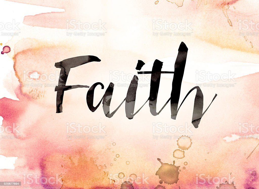 The word Faith written in watercolor washes and paint drips.
