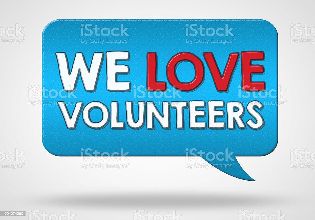 We love volunteers stock photo