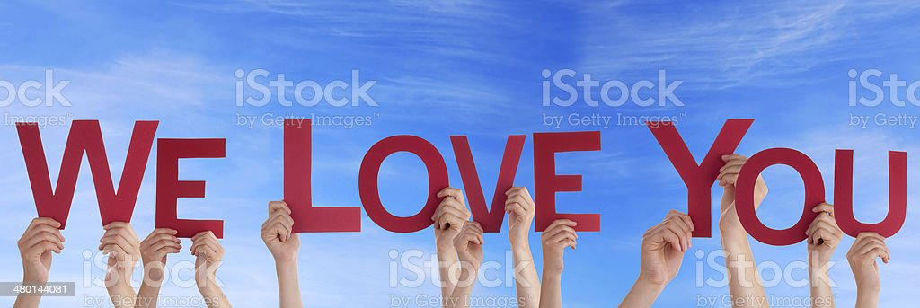 We Love You in front of the Sky stock photo